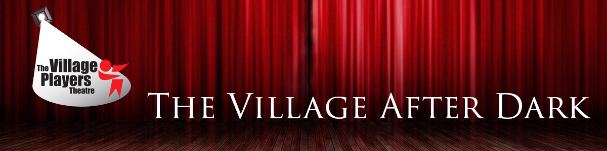 Village Players After Dark