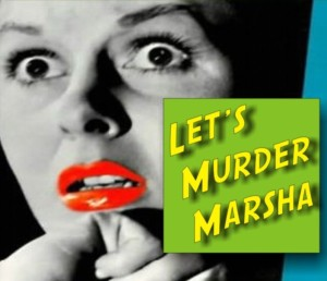 Let's Murder Marsha Play
